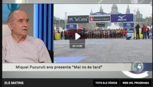 Els Matins Tv3 - Entrevista Mai no és Tard Miquel Pucurull